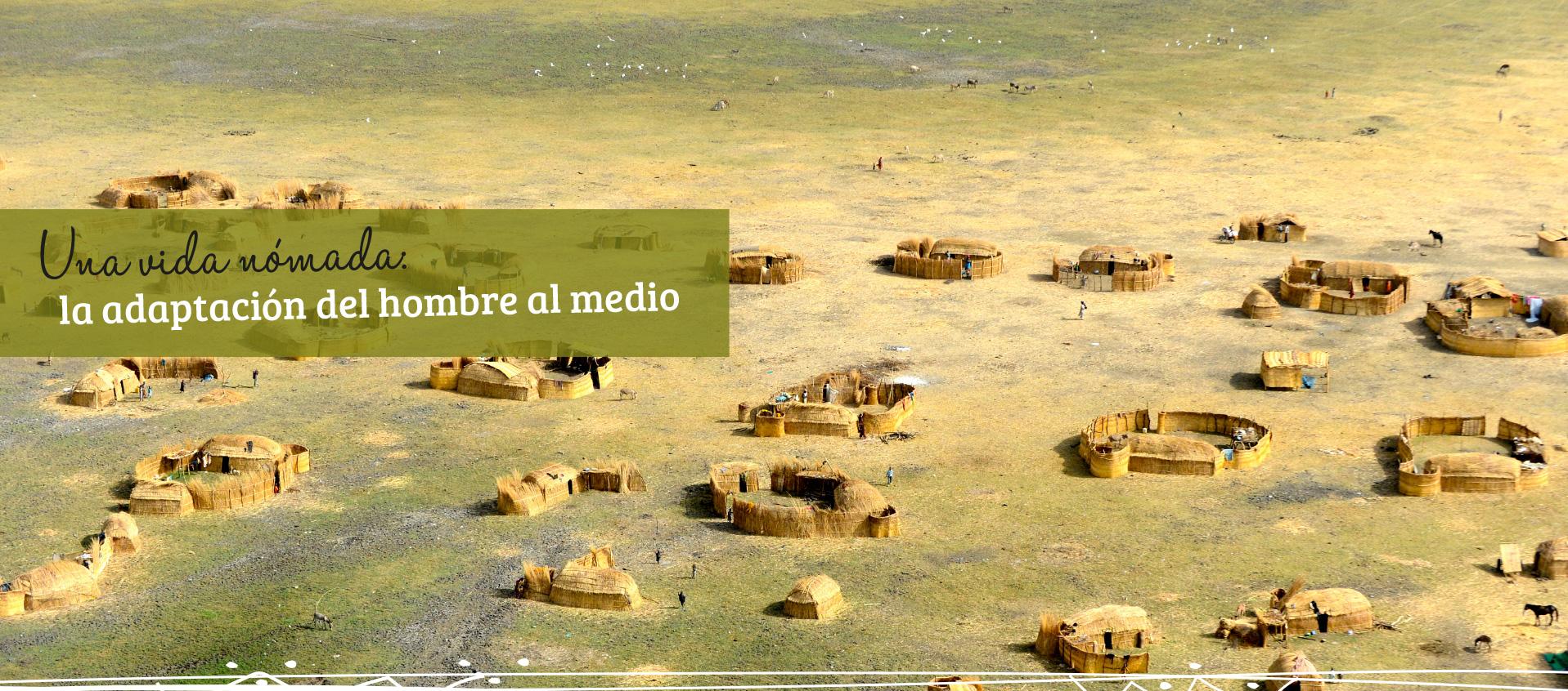 Una vida nómada: la adaptación del hombre al medio